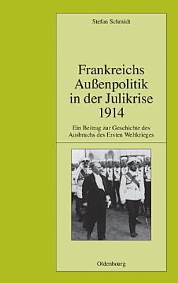 Frankreichs Au  enpolitik in der Julikrise 1914 PDF