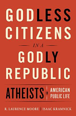 Godless Citizens in a Godly Republic  Atheists in American Public Life