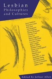 Lesbian Philosophies and Cultures