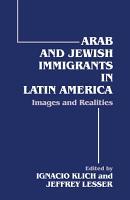 Arab and Jewish Immigrants in Latin America PDF