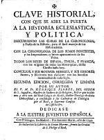 Clave Historical Con Que Se Abre la Puerta a la Historia Eclesiastica Y Politica (etc.) 2. Ed. Corr