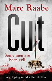 Cut: The international bestselling serial killer thriller