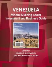 Venezuela Mineral & Mining Sector Investment and Business Guide