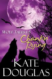 Wolf Tales 1.5: Chanku Rising