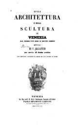 Sulla architettura e sulla scultura in Venezia: dal medio evo sino al nostri Giorni