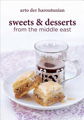 Sweets   Desserts from the Middle East