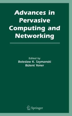 Advances in Pervasive Computing and Networking