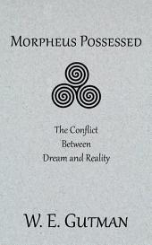 Morpheus Possessed: The Conflict Between Dream and Reality