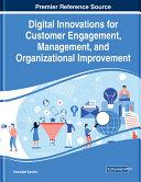 Digital Innovations for Customer Engagement, Management, and Organizational Improvement