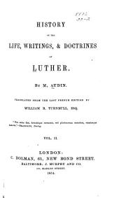 History of the Life, Writings, and Doctrines of Luther: Volume 2