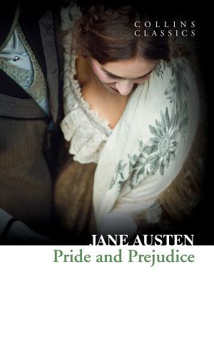 Pride and Prejudice  Collins Classics