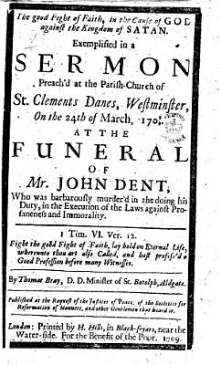 The Good Fight of Faith  in the Cause of God Against the Kingdom of Satan  Exemplified in a Sermon Preach d     at the Funeral of Mr  John Dent   Etc