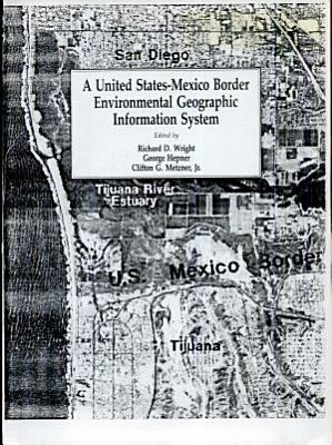 A United States Mexico Border Environmental Geographic Information System PDF