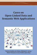 Cases on Open Linked Data and Semantic Web Applications PDF