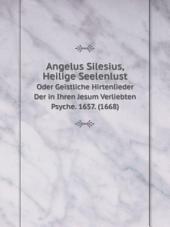 Angelus Silesius, Heilige Seelenlust
