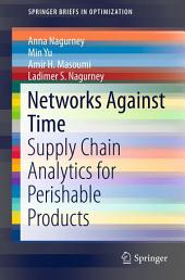 Networks Against Time: Supply Chain Analytics for Perishable Products