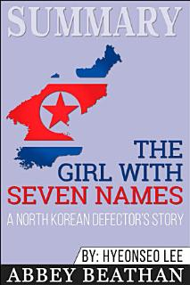 Summary of The Girl with Seven Names  A North Korean     Book