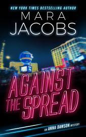 Against The Spread (Anna Dawson Book 2): Anna Dawson Mystery Series