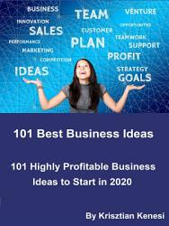 101 Best Business Ideas Start Your Own Business 101 Profitable Business To Start In 2020 Book PDF