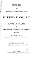 Reports of a Portion of the Decisions Rendered by the Supreme Court of the Hawaiian Islands in Law  Equity  Admiralty  and Probate PDF