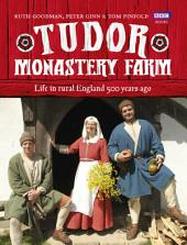 Tudor Monastery Farm: Life in rural England 500 years ago