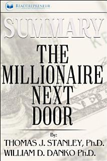 Summary  The Millionaire Next Door  The Surprising Secrets     Book