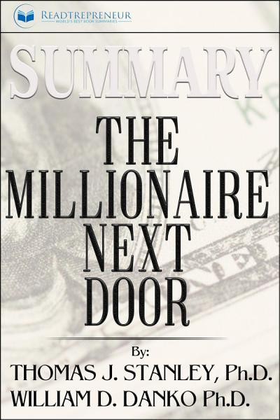 Summary  The Millionaire Next Door  The Surprising Secrets