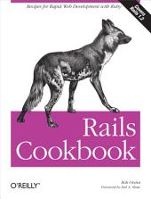 Rails Cookbook: Recipes for Rapid Web Development with Ruby