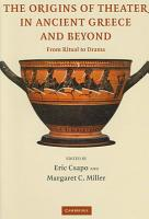 The Origins of Theater in Ancient Greece and Beyond PDF