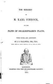 The Remarks of M. Karl Simrock: On the Plots of Shakespeare's Plays, Band 19,Ausgabe 1