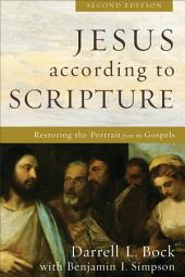 Jesus according to Scripture: Restoring the Portrait from the Gospels, Edition 2