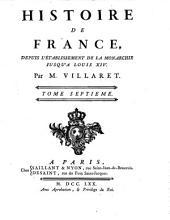 Histoire de France: depuis l'établissement de la monarchie jusqu'au regne de Louis XIV, Volume7