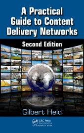 A Practical Guide to Content Delivery Networks, Second Edition: Edition 2