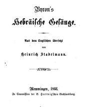 Byron's Hebräische Gesänge: Aus dem Englischen übersetzt von Heinrich Stadelmann
