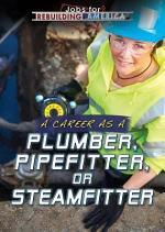 A Career as a Plumber, Pipefitter, or Steamfitter