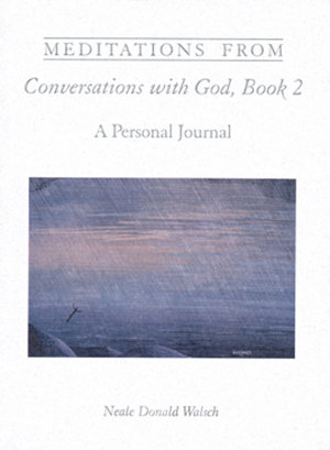 Meditations from Conversations With God  Book 2