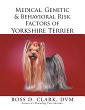 Medical, Genetic & Behavioral Risk Factors of Yorkshire Terrier