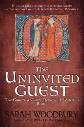The Uninvited Guest (A Gareth & Gwen Medieval Mystery 2)