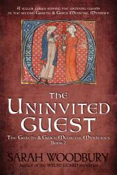 The Uninvited Guest The Gareth Gwen Medieval Mysteries Book 2  Book PDF