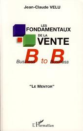 "Les fondamentaux de la vente Business to Business: ""Le Mentor"""