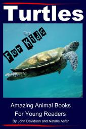 Turtles - For Kids - Amazing Animal Books for Young Readers