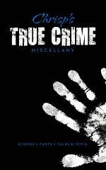 Chrisp's True Crime Miscellany