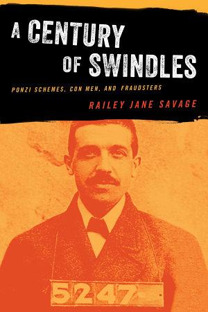A Century of Swindles