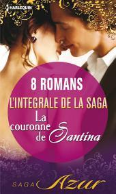 La couronne de Santina : L'intégrale de la saga: 8 romans