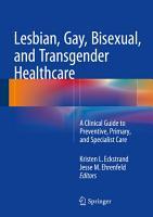 Lesbian  Gay  Bisexual  and Transgender Healthcare PDF