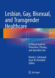 Lesbian, Gay, Bisexual, and Transgender Healthcare