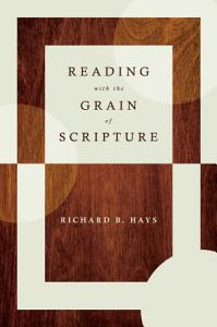 Reading with the Grain of Scripture Book