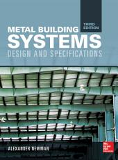 Metal Building Systems, Third Edition: Design and Specifications, Edition 3