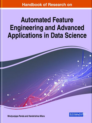 Handbook of Research on Automated Feature Engineering and Advanced Applications in Data Science PDF