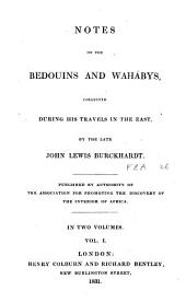 Notes on the Bedouins and Wahábys: Collected During His Travels in the East, المجلد 1